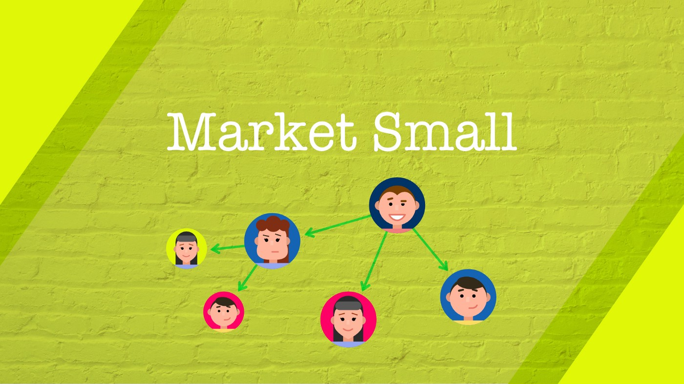 Why Marketing Small Will Be the Number One Trend in 2021 header image by author
