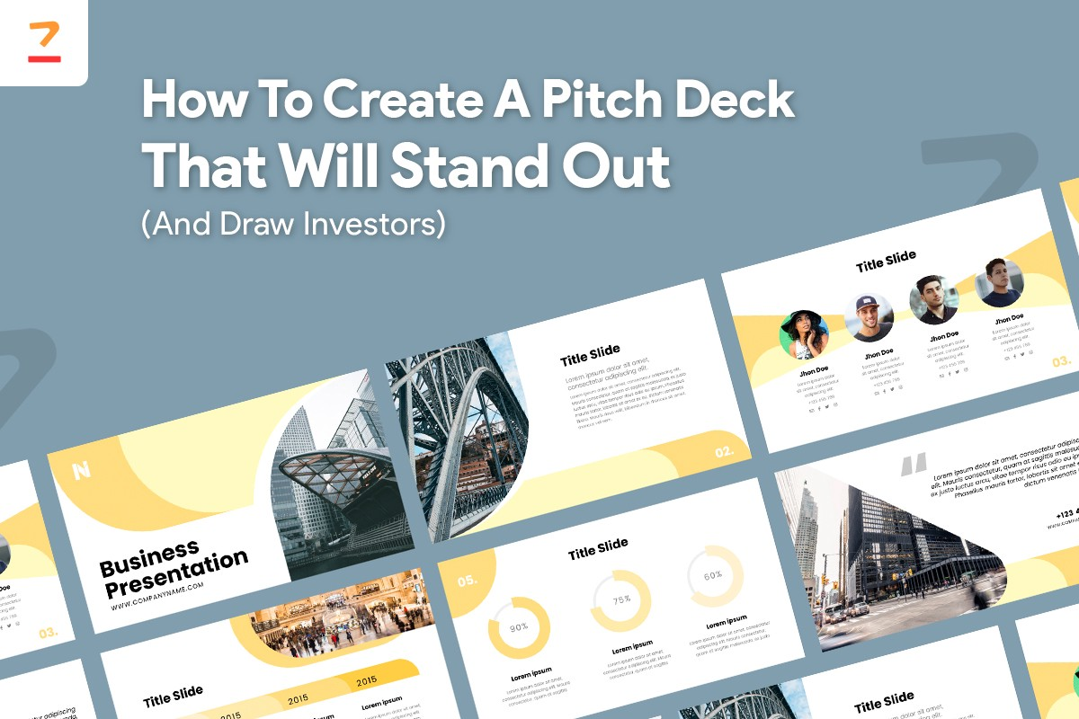 How To Create a Pitch Deck That Will Stand Out (And Draw Investors)?