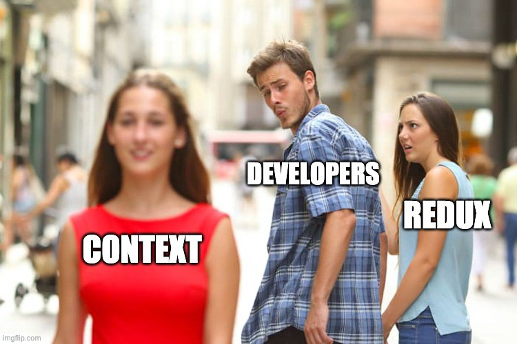 "A picture in which a man, labeled ""developer"" checks out another woman labeled ""context"" while with his girlfriend labeled ""redux"""