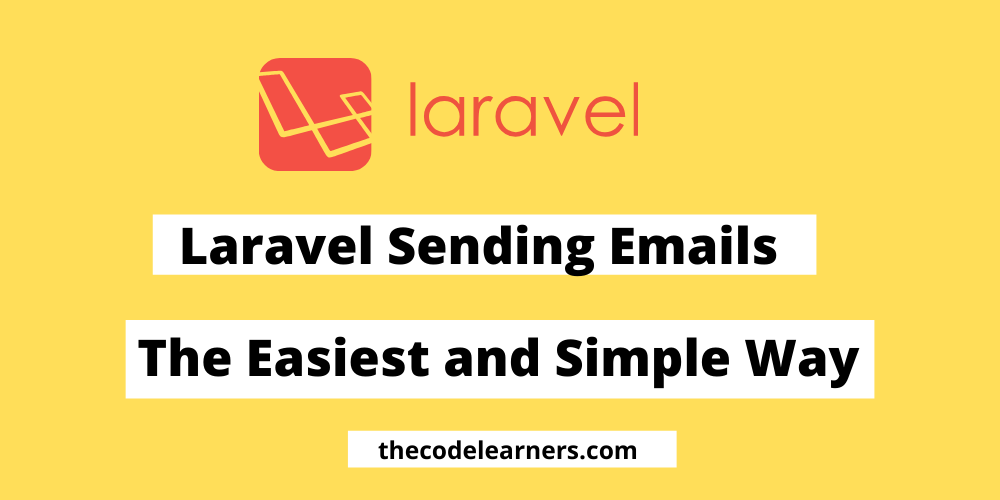 Laravel Sending Emails   The Easiest and Simple Way
