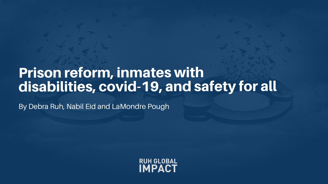Prison reform, inmates with disabilities, covid-19, and safety for all