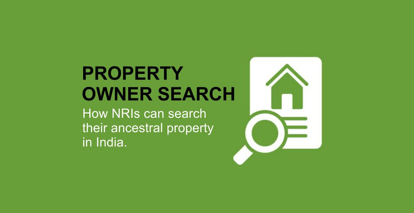 Property owner search—How NRIs can search their ancestral property in India
