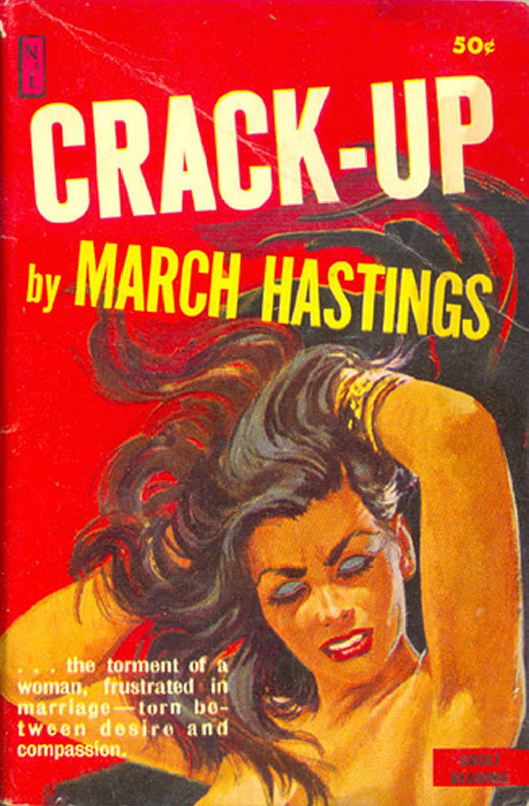 Crack Up book cover from 1950s pulp sex book, by March Hastings. Woman with hand in hair, face overly made up, looking lusty.