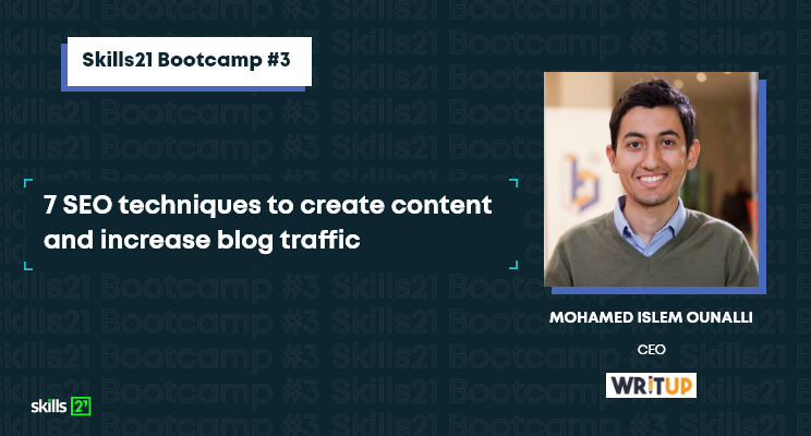 """Mohamed Islem Ounalli CEO WritUp and expert behind skills21 """"Intro to SEO"""" training session."""
