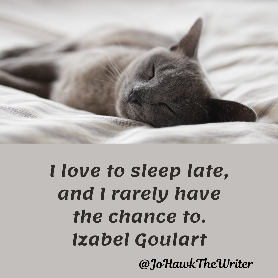 I love to sleep late, and I rarely have the chance to. Izabel Goulart