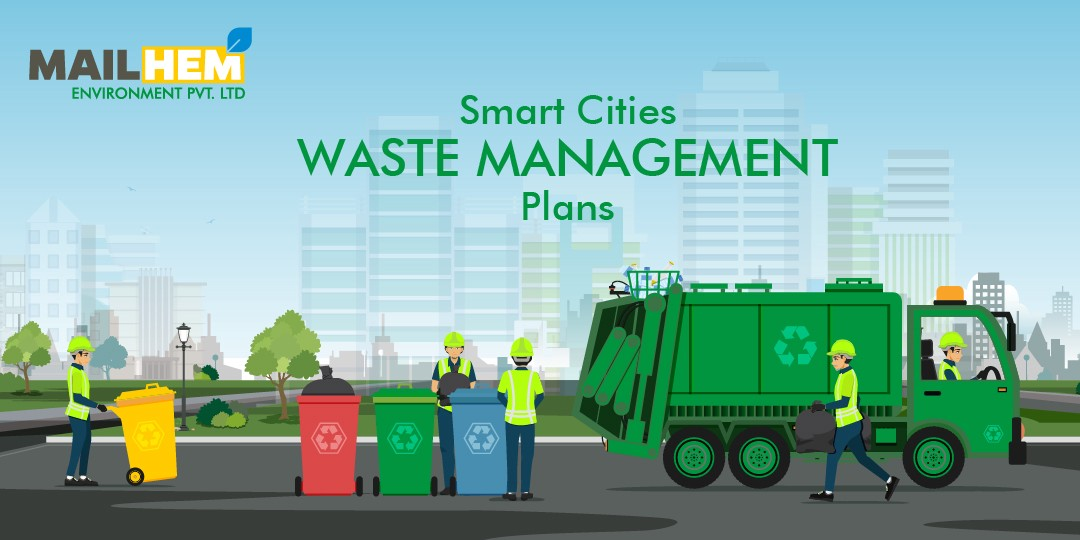 Smart Cities Waste Management Plans | Smart Cities | Waste Management Plans | Waste management company | Mailhem environment | Converting Waste to Energy | The Story of Indore |