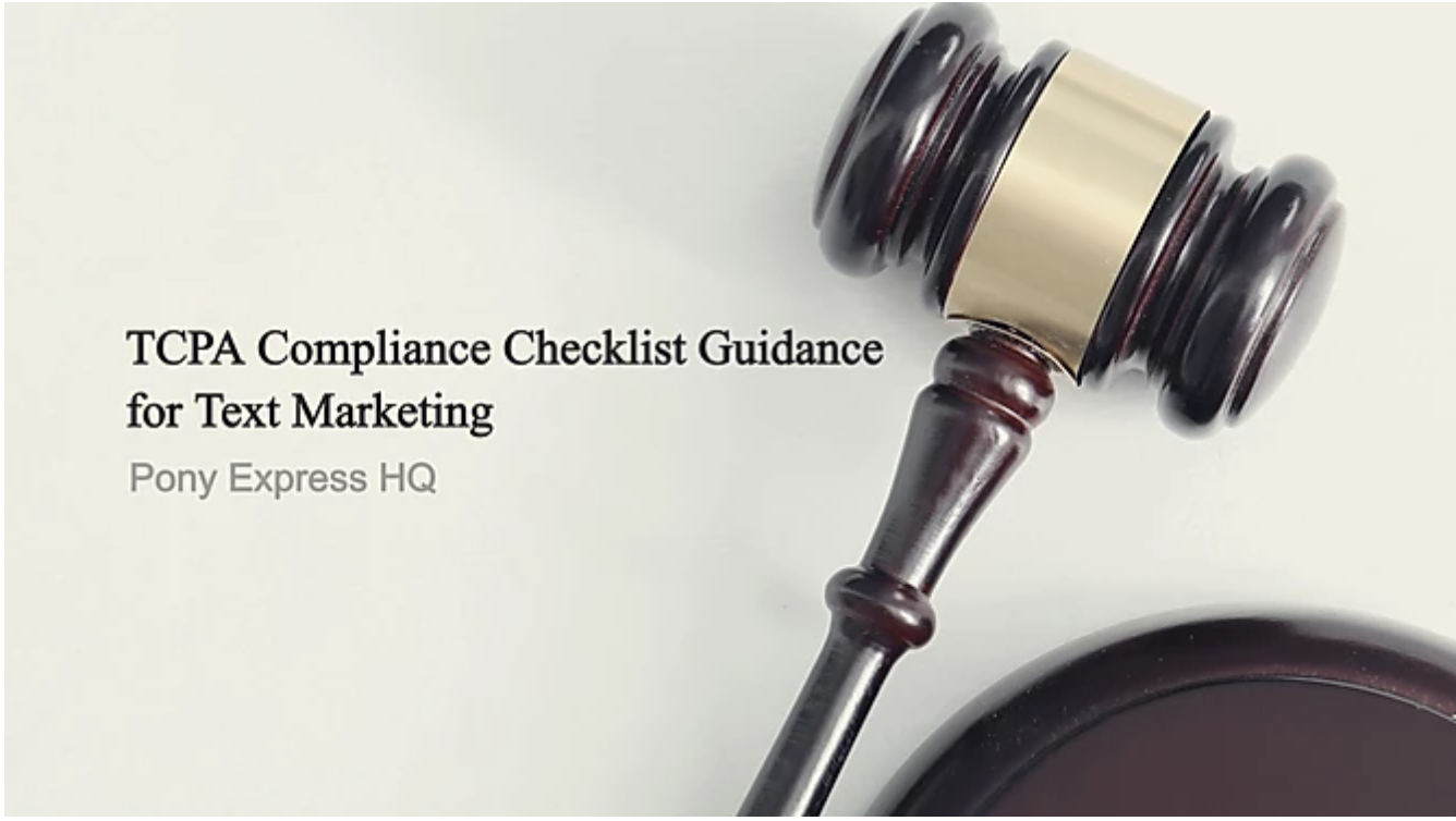 TCPA Compliance Checklist Guidance for Text Marketing | Pony Express HQ