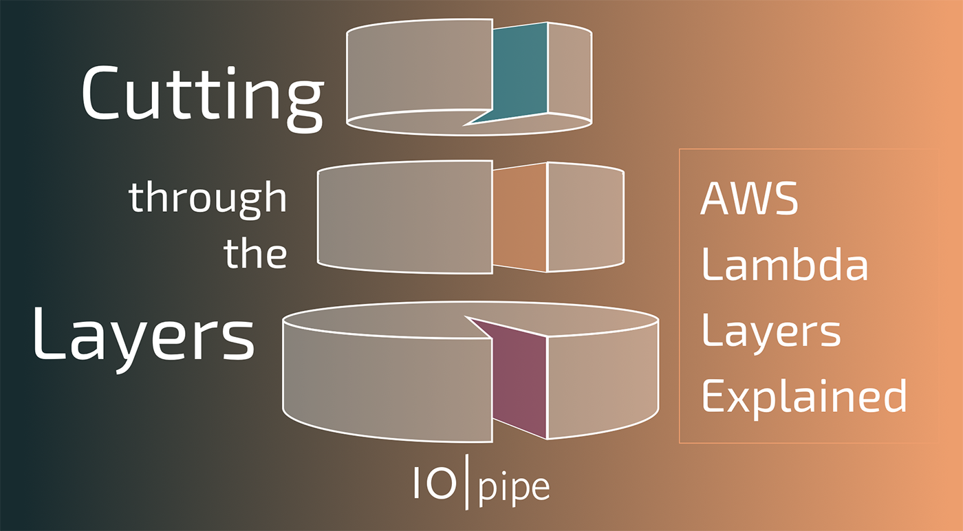 Cutting Through the Layers: AWS Lambda Layers Explained