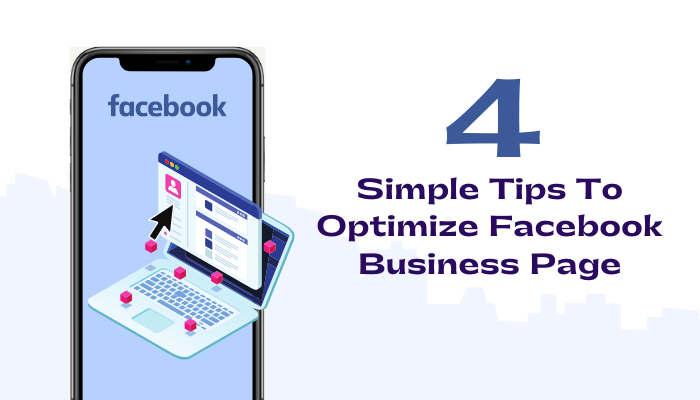 4 Simple Tips To Optimize Facebook Business Page