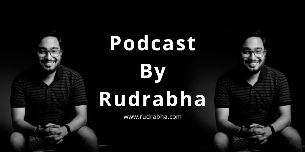 All the links to listen Podcast By Rudrabha show