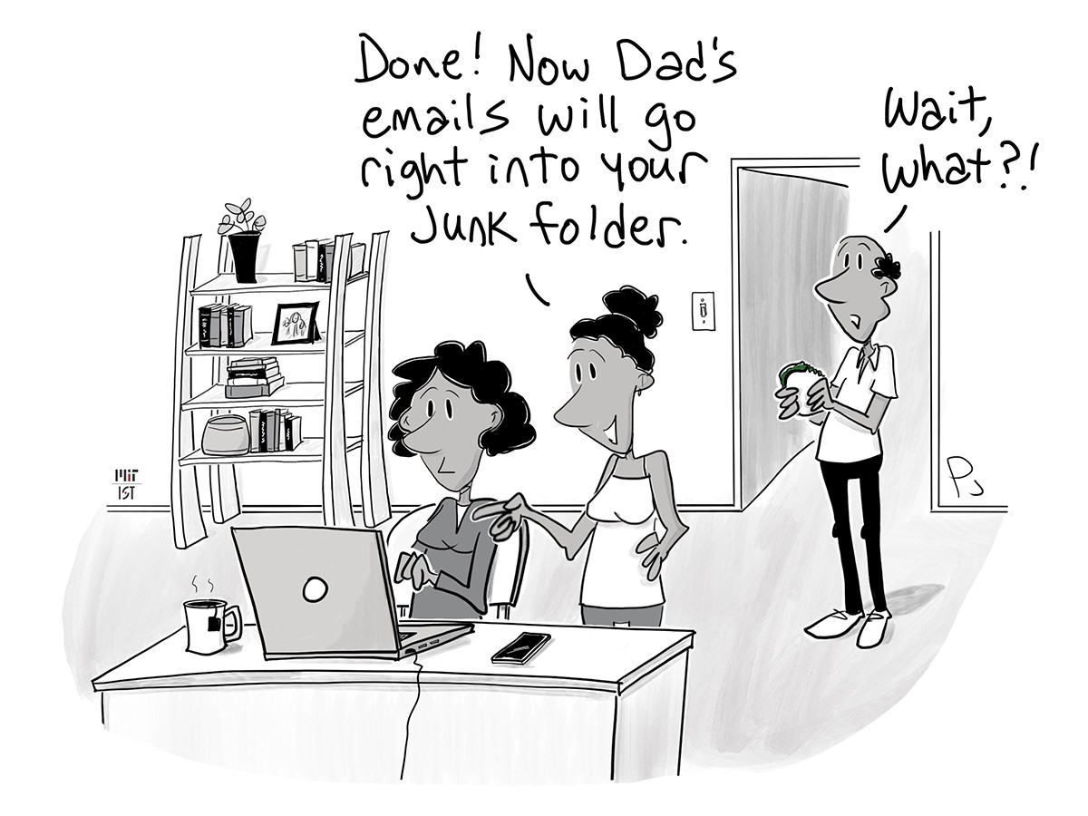 "Cartoon of a daughter showing her mom how to block emails from her dad. Dad overhears and says ""Wait, what?"""
