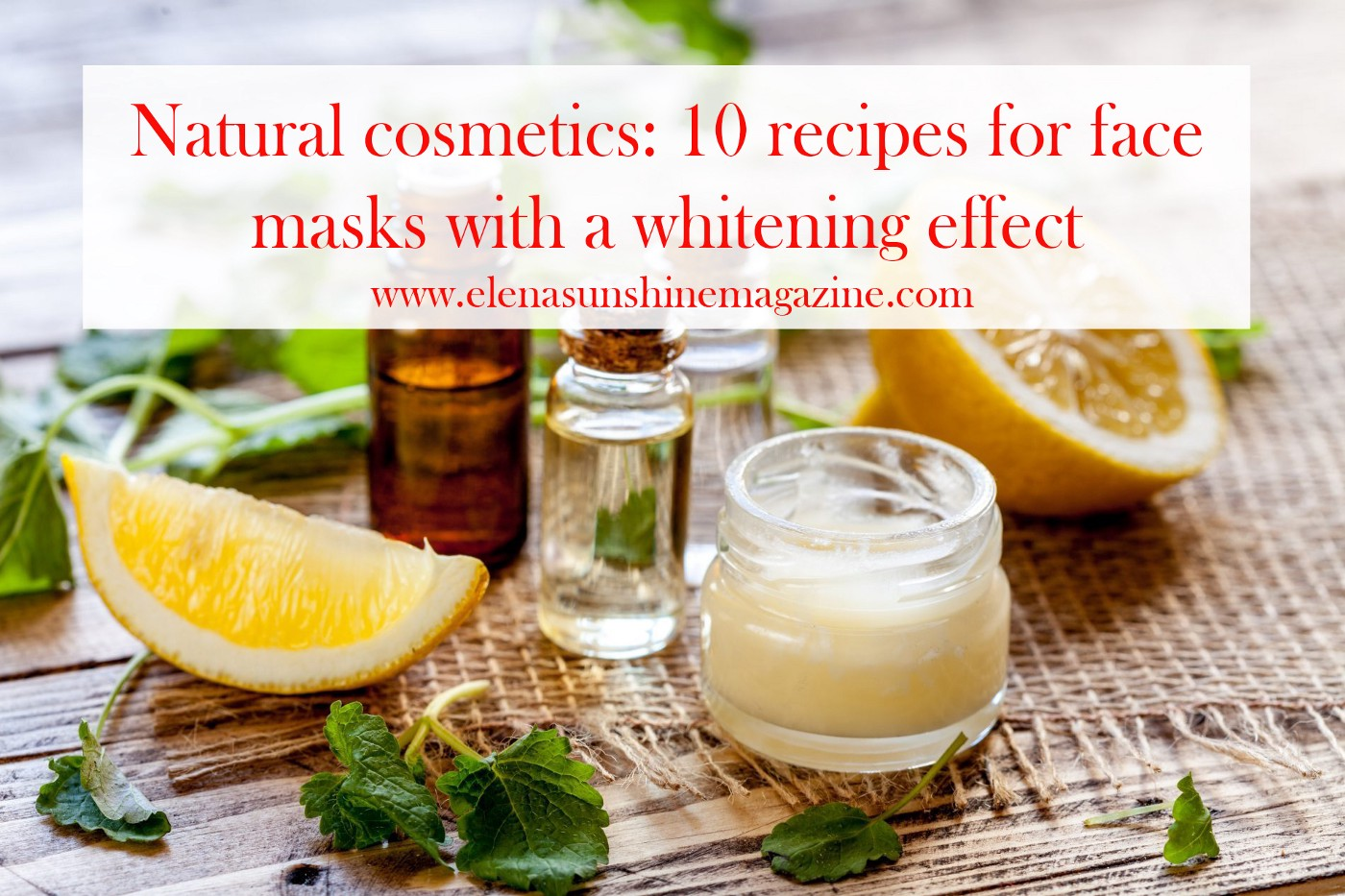 Natural cosmetics: 10 recipes for face masks with a whitening effect
