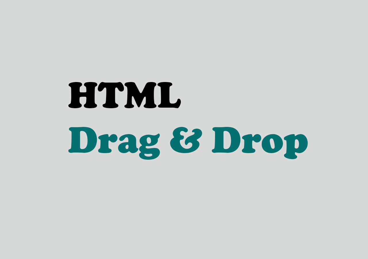 HTML Drag and Drop.