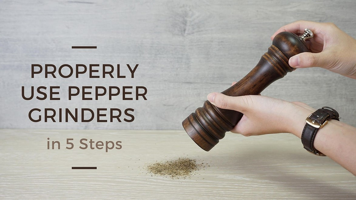 Properly use pepper grinders in 5 steps