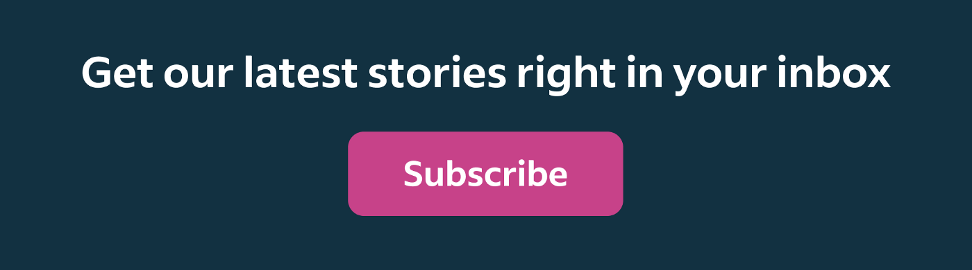 Subscribe to our newsletter to get our latest stories right in your inbox.