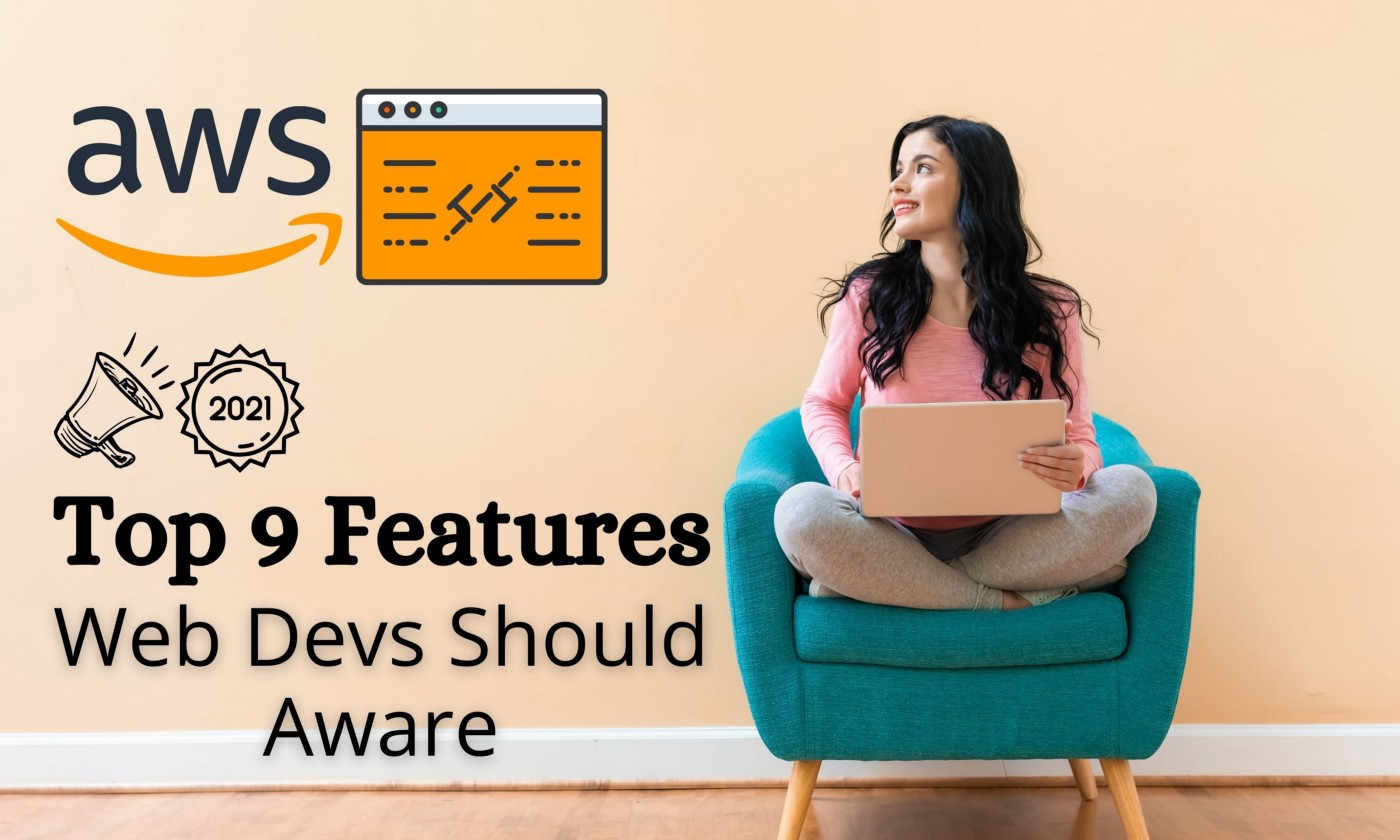Top 9 AWS Features for Web Developers
