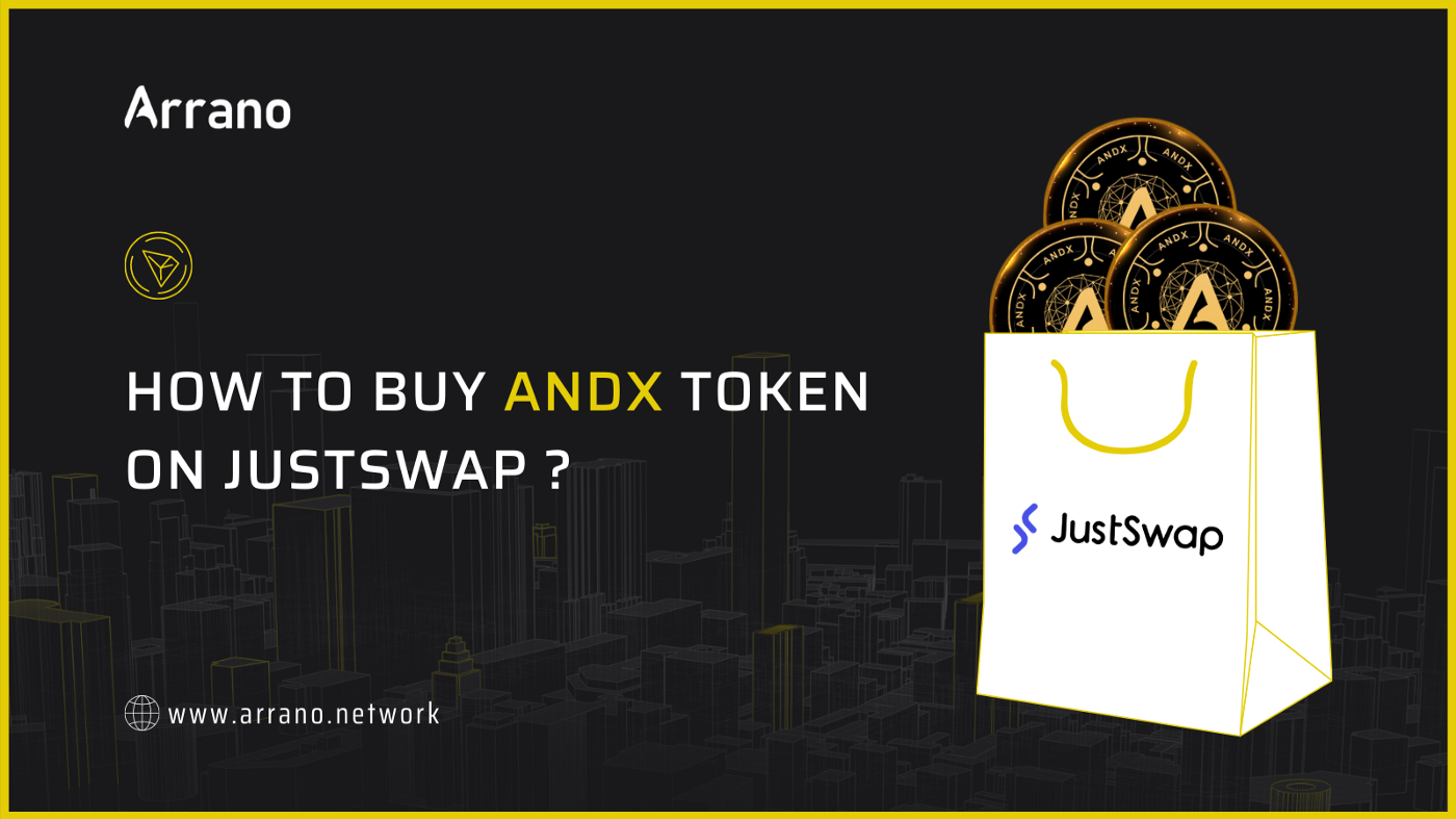 Guide by Arrano Network to help you understand how to Buy ANDX on JustSwap through TRX and USDT. The ANDX token is also listed on other exchanges too