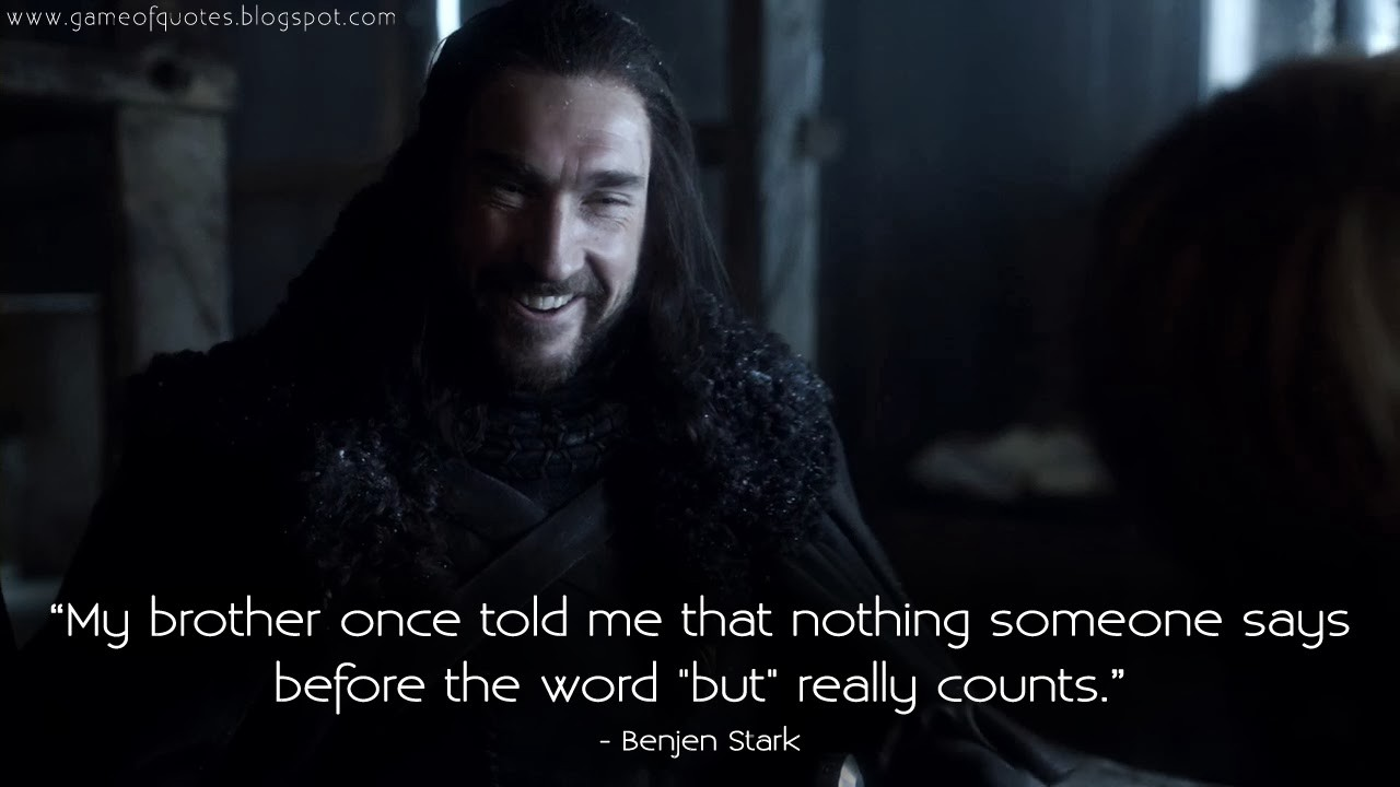 """My bother once told me that nothing someone says before the word """"but"""" really counts."""
