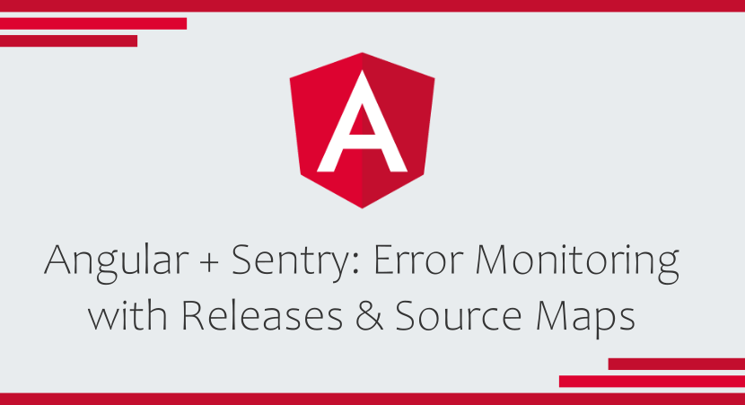 Angular + Sentry: Error Monitoring with Releases & Source Maps