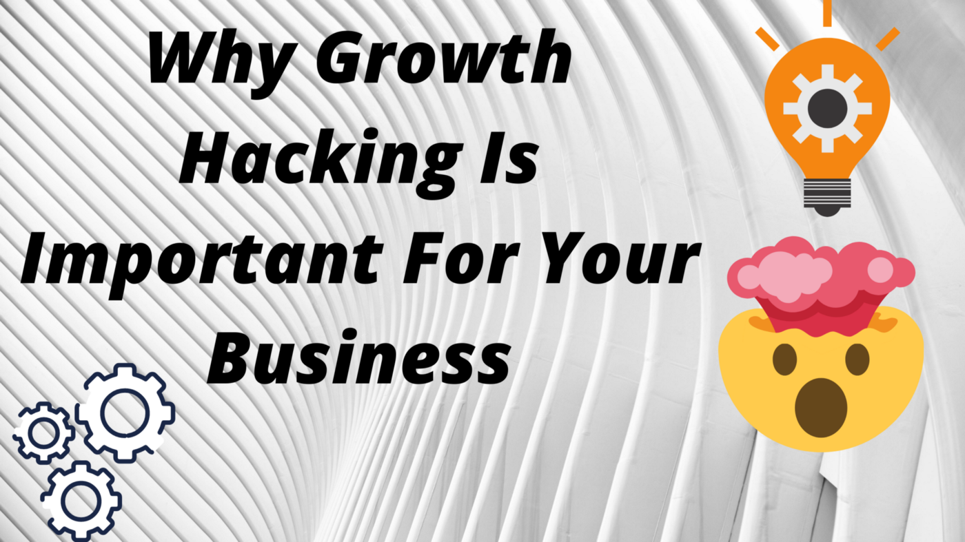 Why Growth Hacking Is Important For Your Business