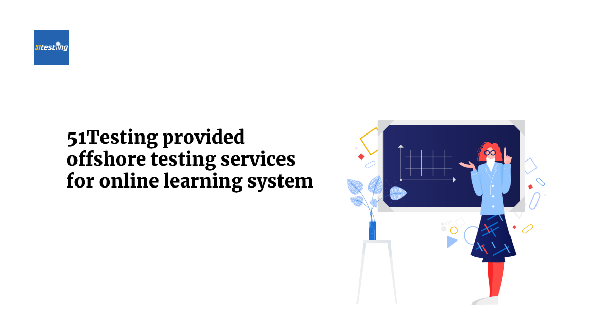 51testing provide offshore testing service for online education system