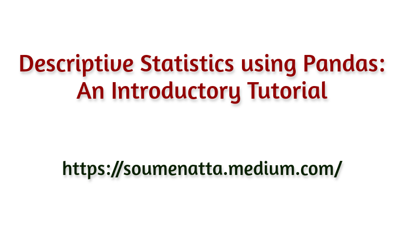 Descriptive Statistics using Pandas: An Introductory Tutorial