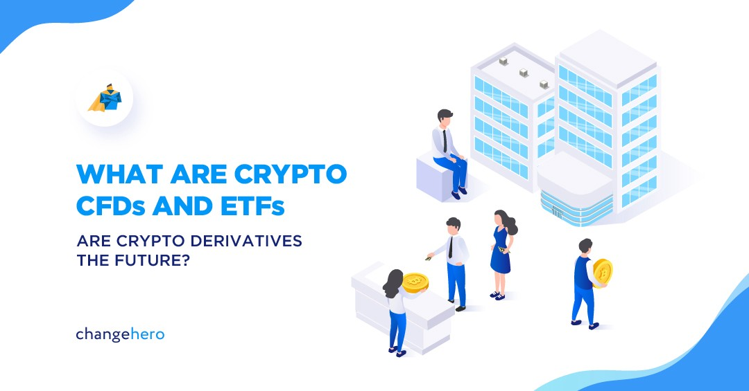 WHAT ARE CRYPTO CFDs AND ETFs: