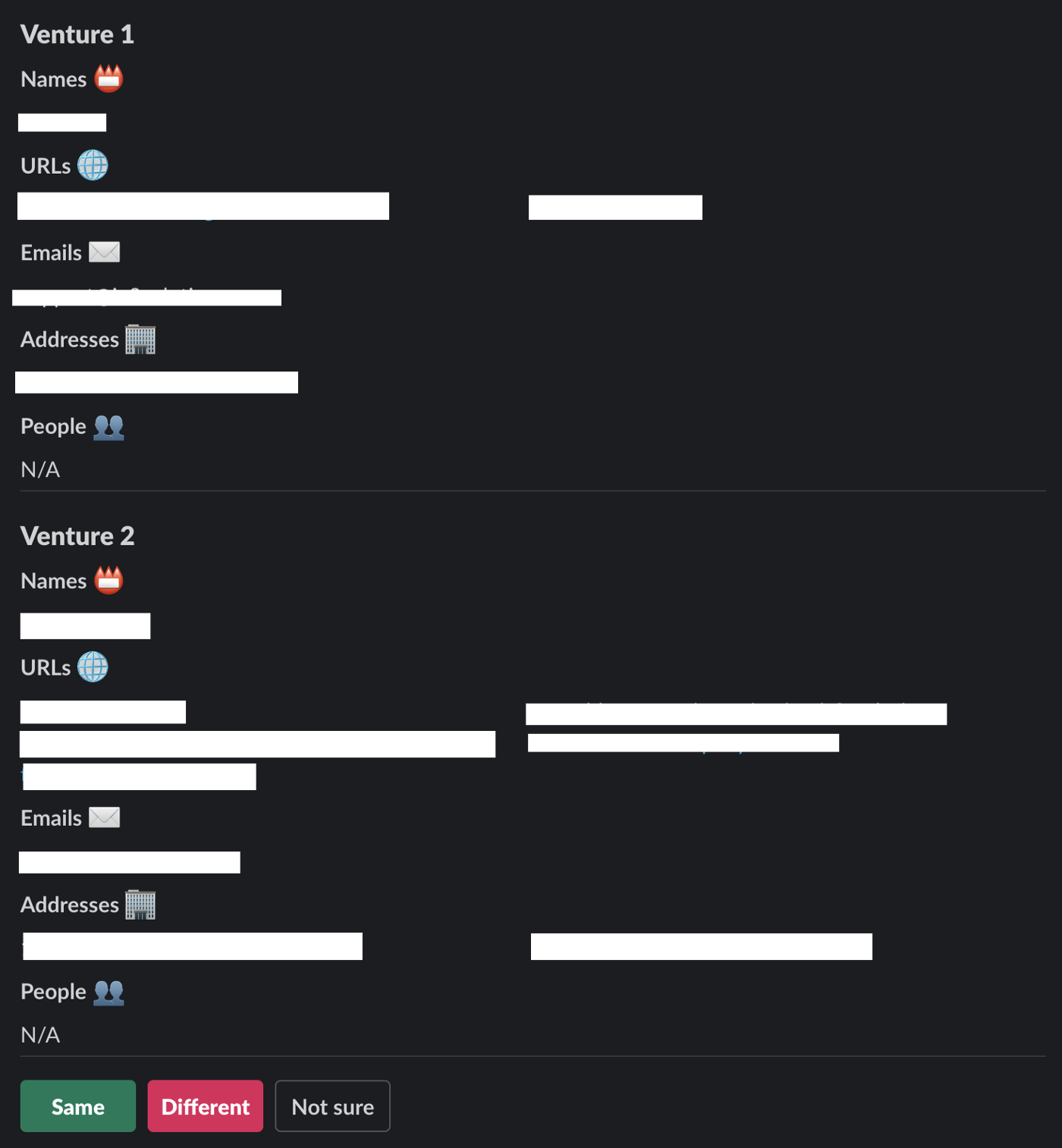 """Slack interface with 2 sets of redacted venture information, with 3 buttons at the bottom that say, """"Same"""", """"Different"""" and """"Not sure""""."""