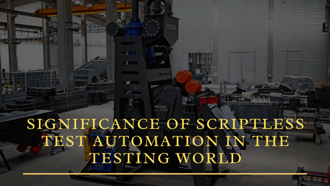 Significance of Scriptless Test Automation In The Automated Testing World