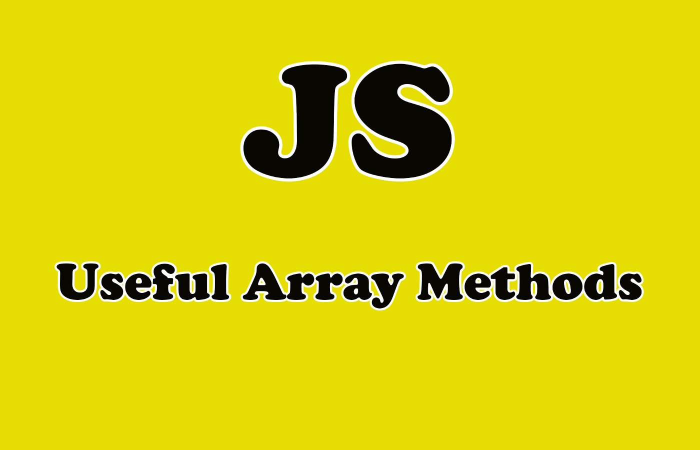 Array methods in JavaScript.