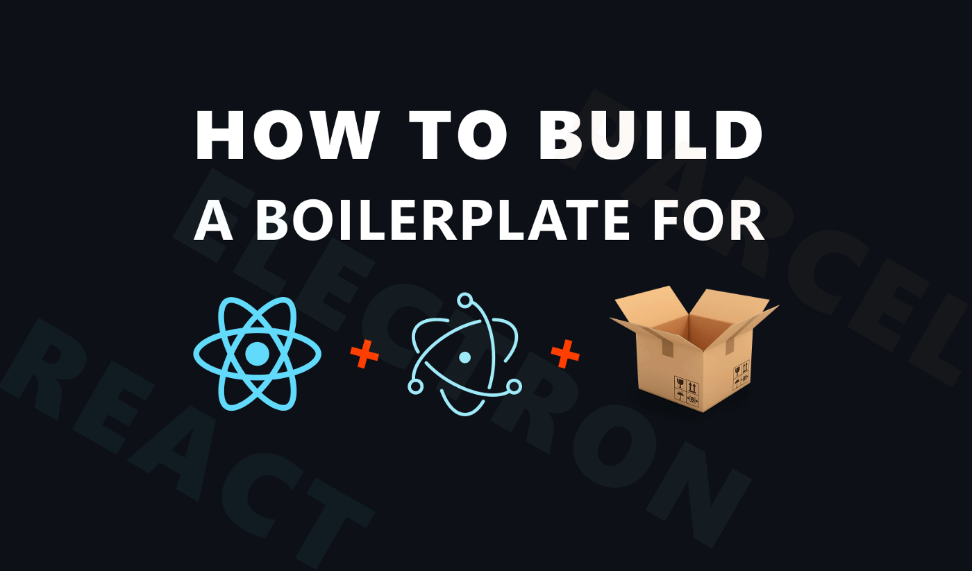 How to Bundle your React-Electron App by Parcel