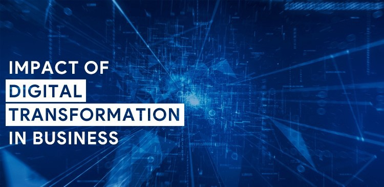 Impact of Digital Transformation in Business