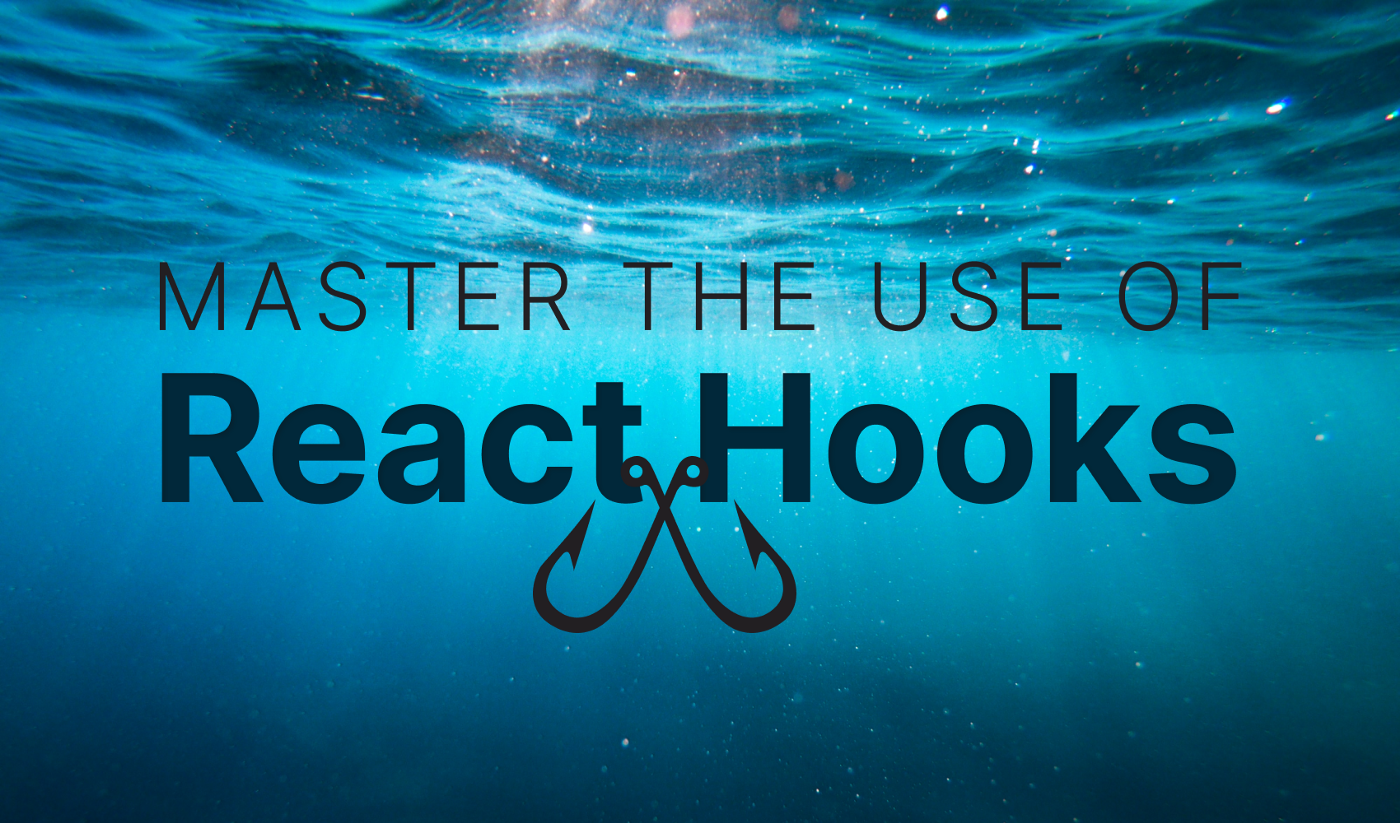 All You Need to Know About React Hooks