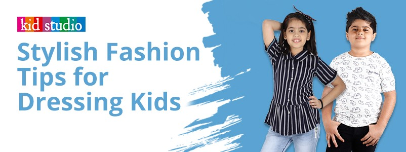 5 Stylish Fashion & Dressing Tips for Your Little Ones