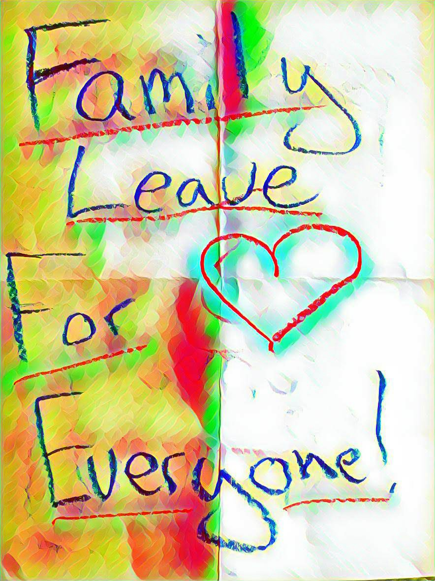 """A picture of the """"Family Leave for Everyone"""" sign described in the introduction paragraph with rainbow shading effects"""