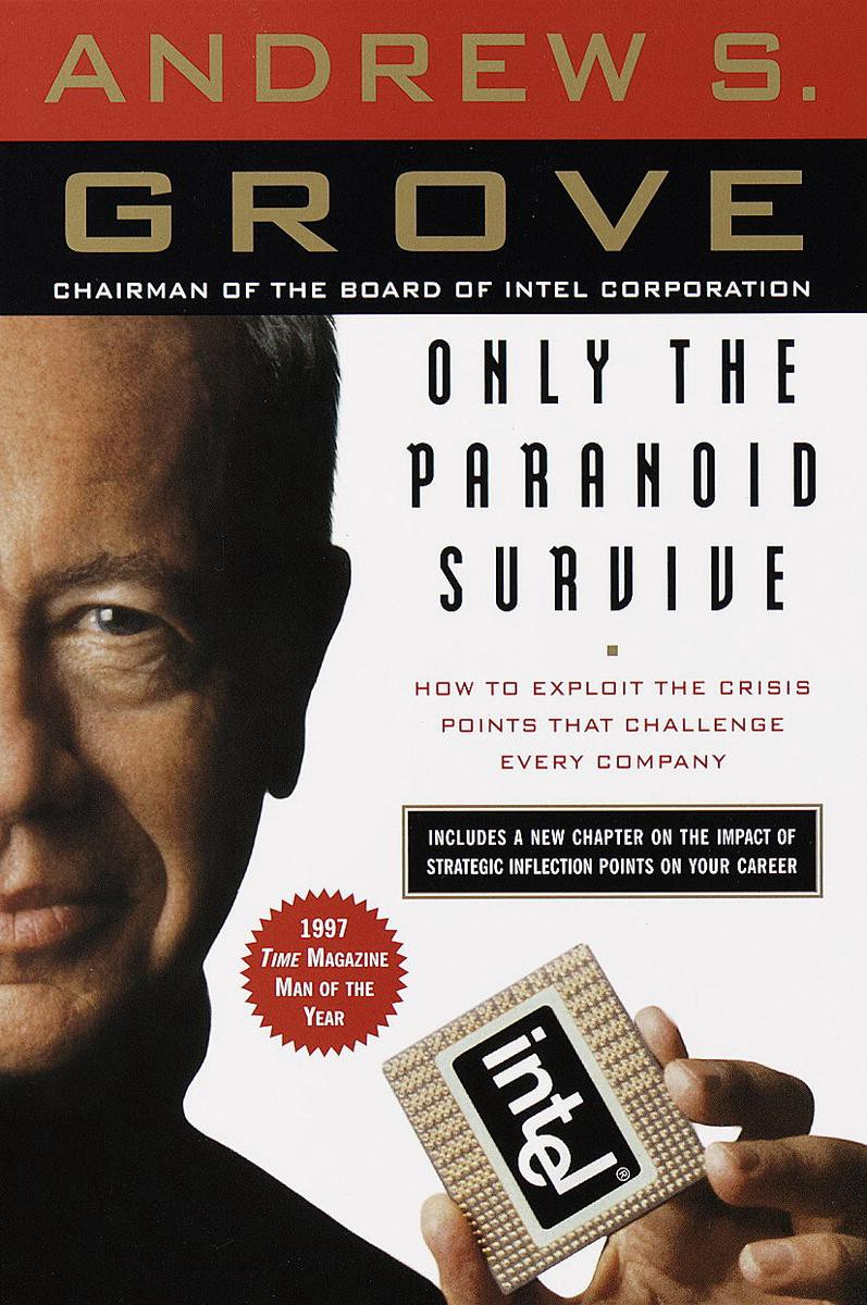 "Only the Paranoid Survive"" (Andrew Grove) — Summaries: EP7"