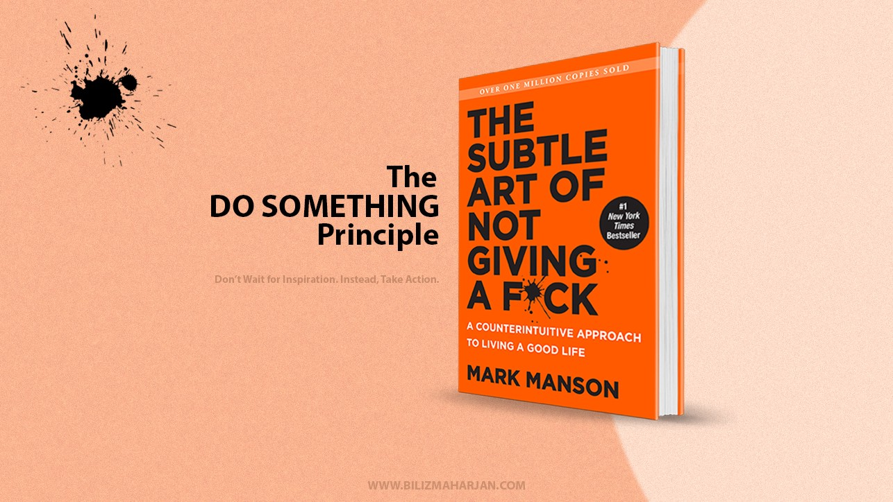 The 'Do Something' Principle by Mark Manson