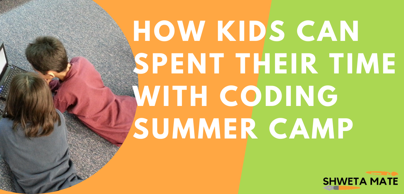How Kids Can Spent Their Time With Coding Summer Camp?