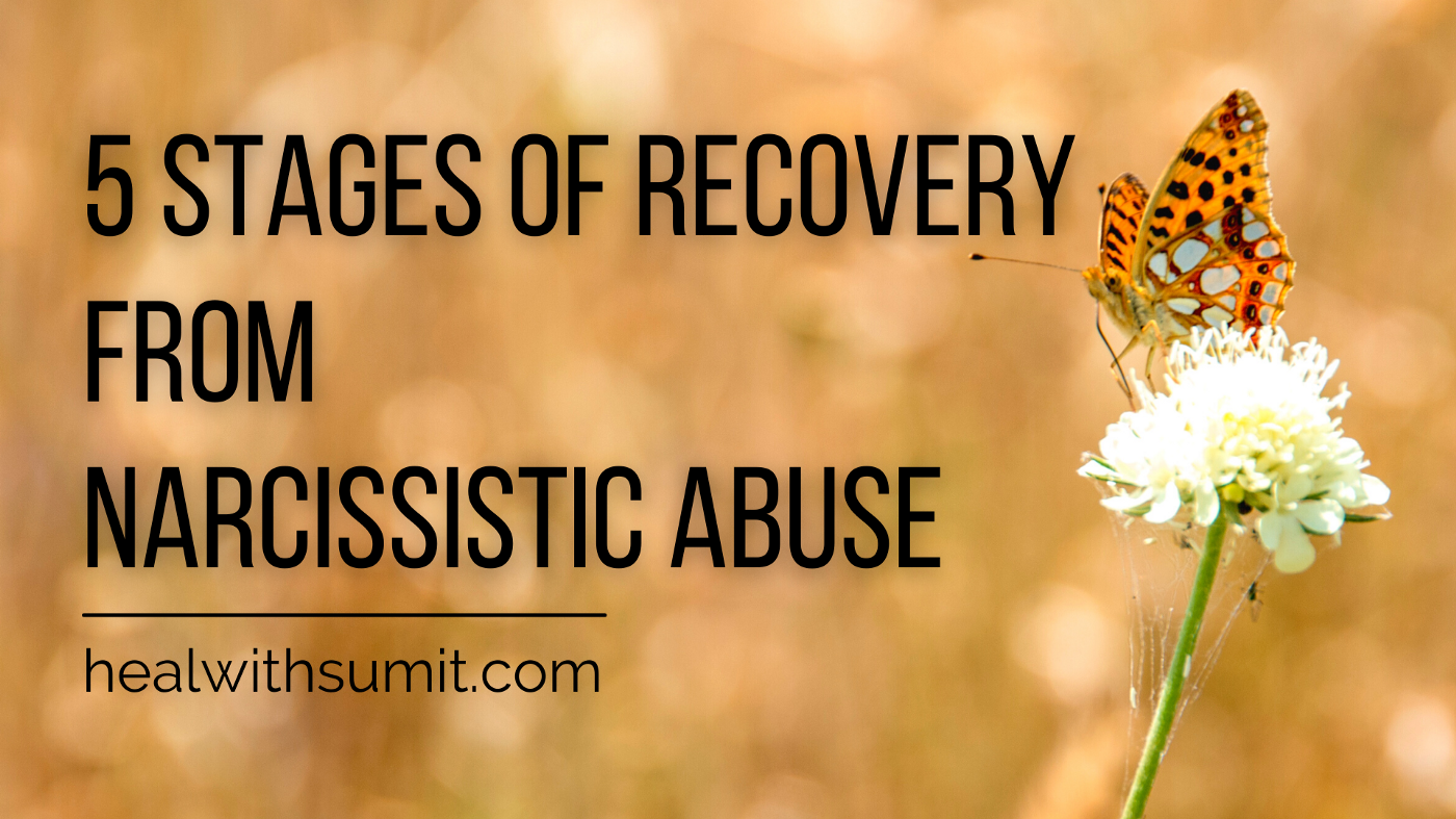 stages of recovery from narcissistic abuse, heal with sumit