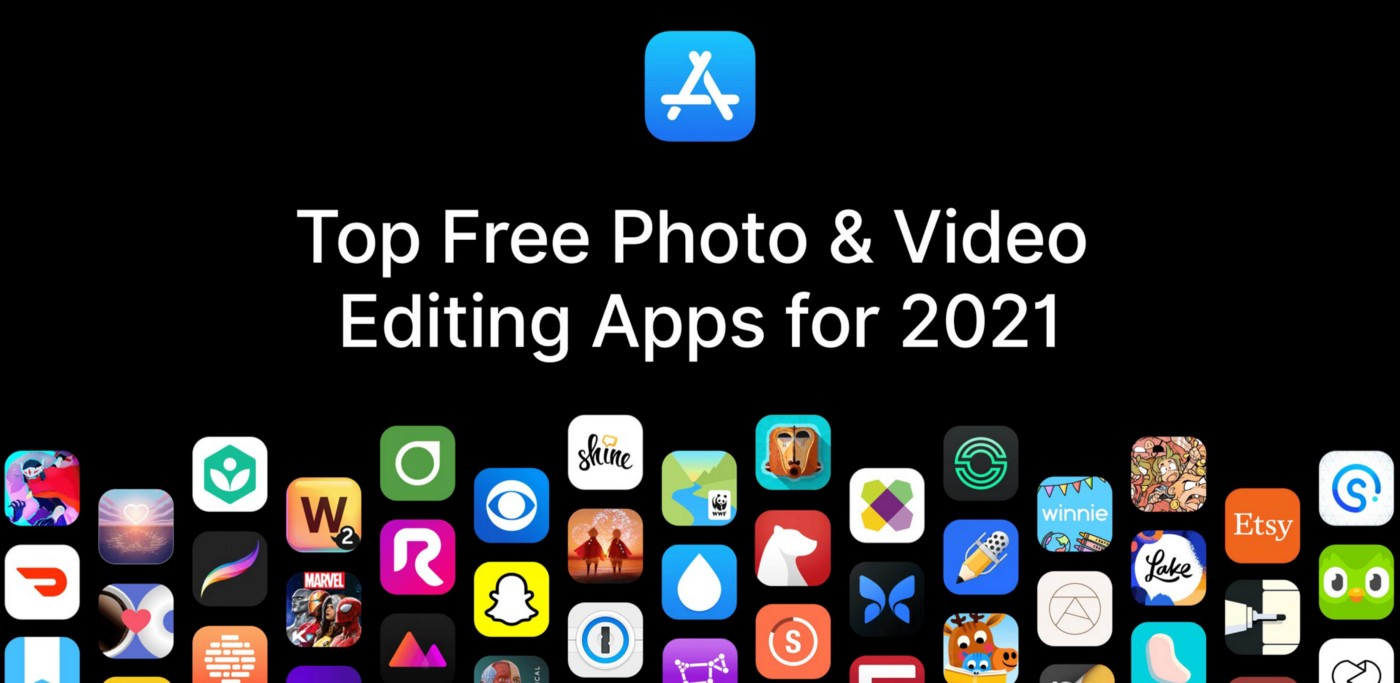 Top Free Photo & Video Editing Apps for 2021