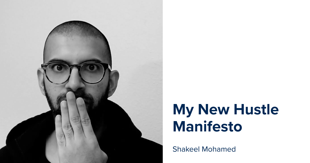 """Photo of Shakeel Mohamed covering his mouth in surprise. Text reads: """"My New Hustle Manifesto"""""""