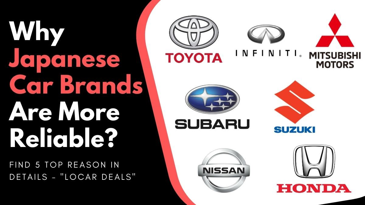 Why Japanese Car Brands Are So Reliable?