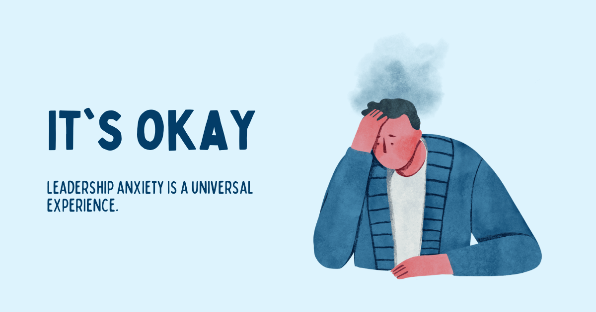 """Male feeling stressed out. Caption: """"It's okay. Leadershiop anxiety is a universal experience.'"""