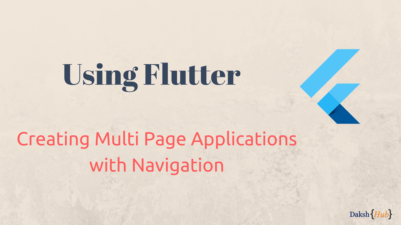 Flutter: Creating Multi Page Application with Navigation