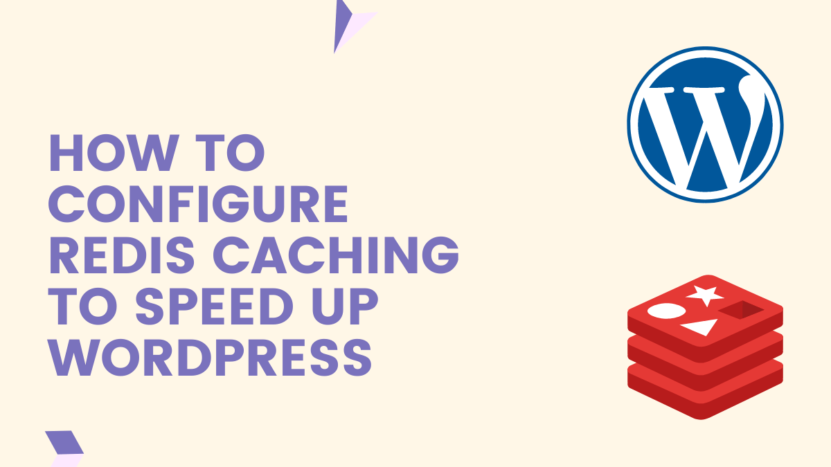 How To Configure Redis Caching to Speed Up WordPress