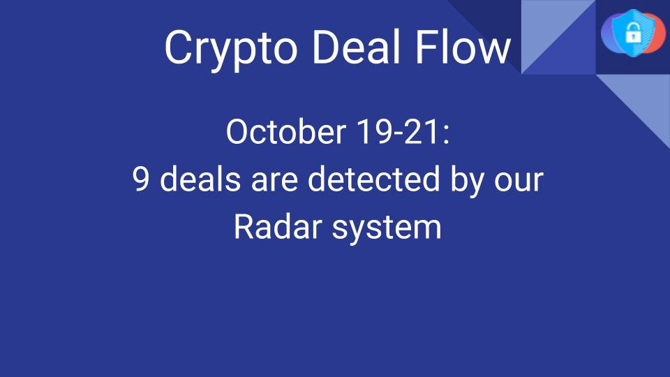 Crypto Deal Flow: October 19–21