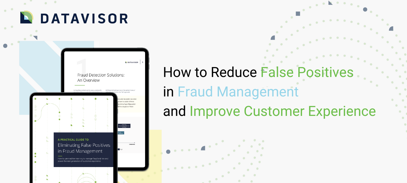 How to Reduce False Positives in Fraud Management and Improve Customer Experience