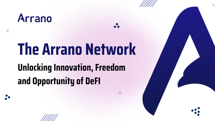 The Arrano Network: Unlocking Innovation, Freedom and Opportunity in DeFi