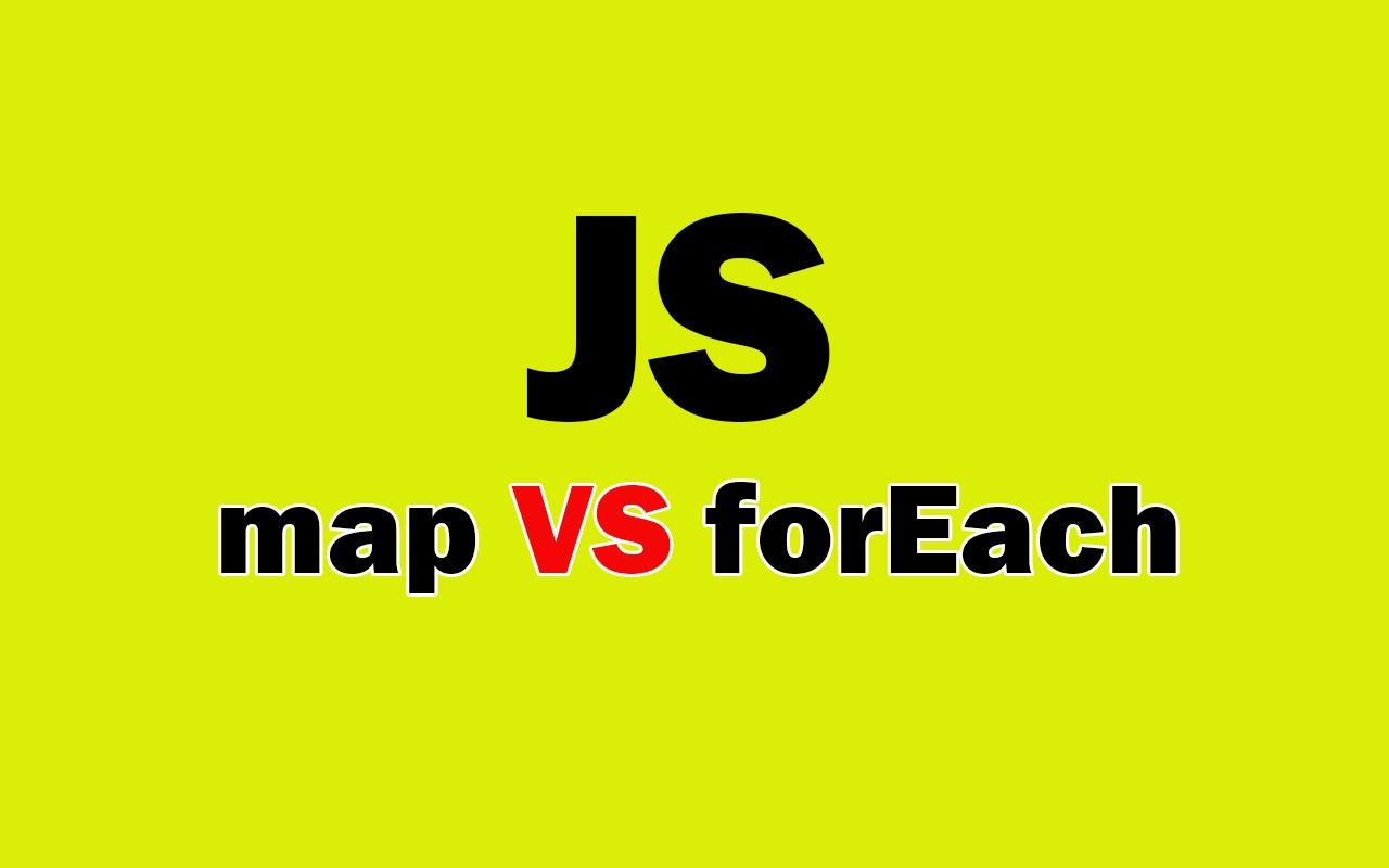 forEach VS map in JavaScript.