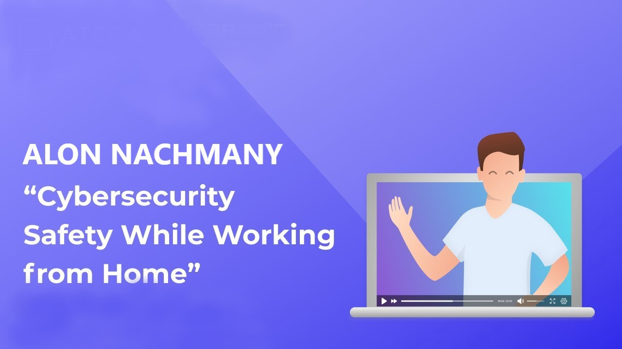 Alon Nachmany—Cybersecurity Tips While Working From Home